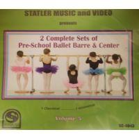 SCD4043 2 COMPLETE SETS OF PRE-SCHOOL BALLET BARRE & CENTER VOL. 5